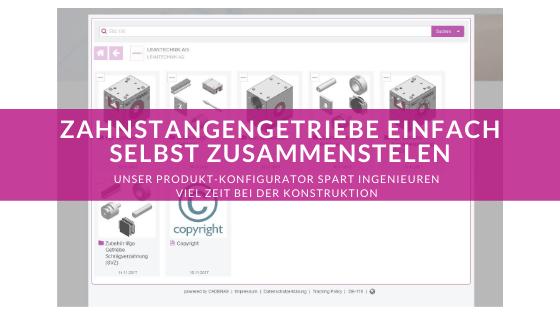 CAD Produktonfigurator – Zahnstangengetriebe einfach selbst zusammenstellen